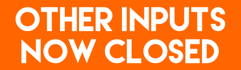 Other Inputs Now Closed